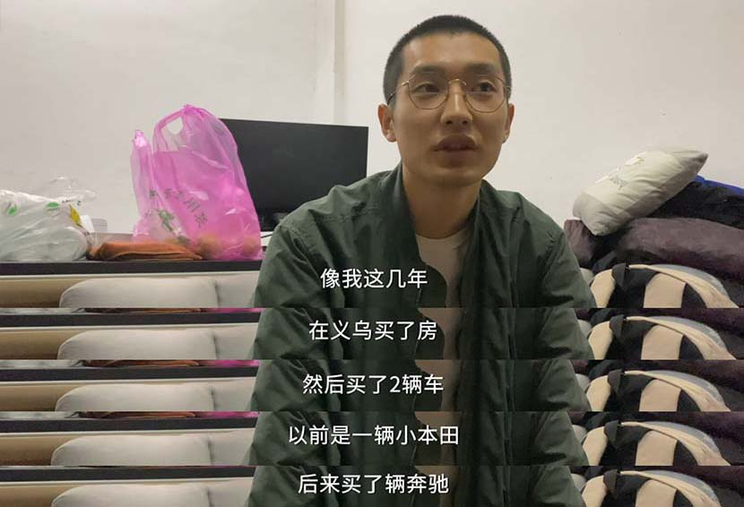 """Over the past few years, I've bought houses in Yiwu and two cars. One is a Honda; the other is a Mercedes-Benz."" — Zhang Likun"